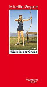 Häsin in der Grube - Mireille Gagné - Wagenbach Verlag