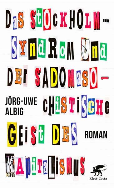 Das Stockholm-Syndrom...- Jörg-Uwe Albig - Klett-Cotta-Verlag