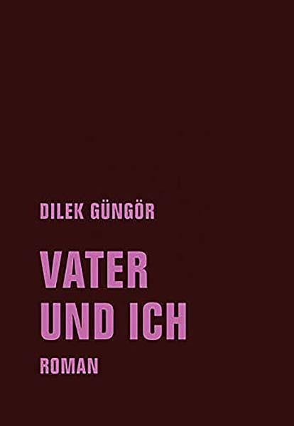 Vater und ich - Dilek Güngör - Verbrecher Verlag